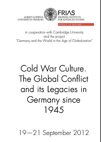 Cold War Culture. The Global Conflict and its Legacies in Germany since 1945