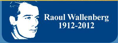 Raoul Wallenberg – Ricordando un giusto tra le Nazioni