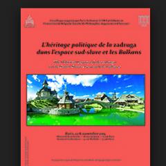 L'héritage politique de la zadruga dans l'espace sud-slave et les Balkans