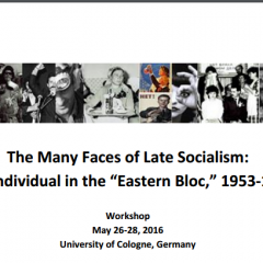 The Many Faces of Late Socialism. The Individual in the Eastern Bloc