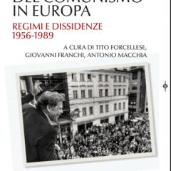 La fine del comunismo in Europa. Regimi e dissidenze, 1956-1989,