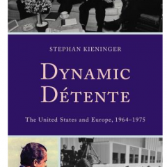 Dynamic Détente: The United States and Europe, 1964–1975