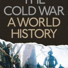 The Cold War. A World History