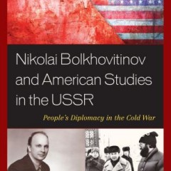 Nikolai Bolkhovitinov and American Studies in the USSR