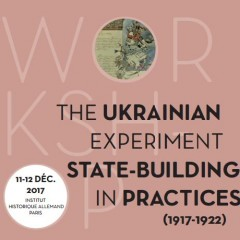 The Ukrainian Experiment: State-Building in Practices (1917-1922)