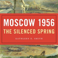 Moscow 1956 The Silenced Spring