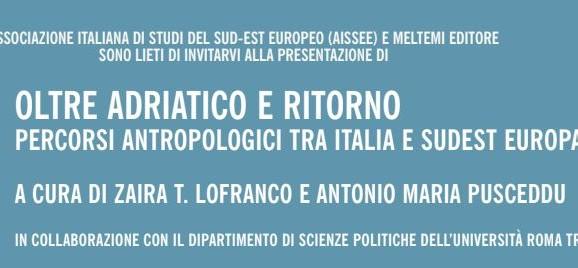 Oltre Adriatico e ritorno. Percorsi antropologici tra Italia e Sudest Europa