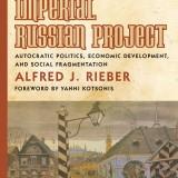The Imperial Russian Project: Autocratic Politics, Economic Development, and Social Fragmentation