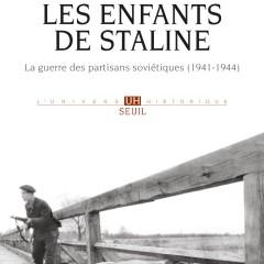 Les enfants de Staline. La guerre des partisans soviétiques (Paris: Seuil, 2018)