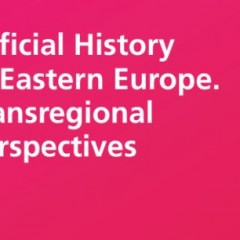 Official History in Eastern Europe. Transregional Perspectives