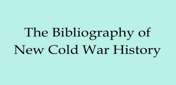 Contribute to the Bibliography of New Cold War History