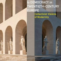 Alternatives to Democracy in Twentieth-Century Europe