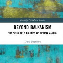 Beyond Balkanism