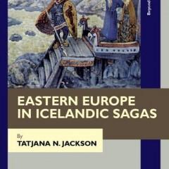 Eastern Europe in Icelandic Sagas
