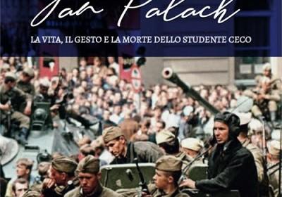 Jan Palach. La vita, il gesto e la morte dello studente ceco