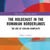 The Holocaust in the Romanian Borderlands