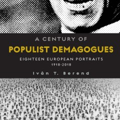 A Century of Populist Demagogues