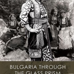 Bulgaria Through the glass prism of time