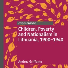 Children, Poverty and Nationalism in Lithuania, 1900-1940