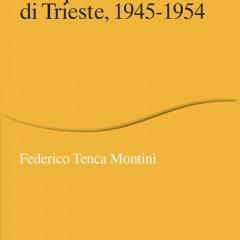 La Jugoslavia e la questione di Trieste 1945-1954